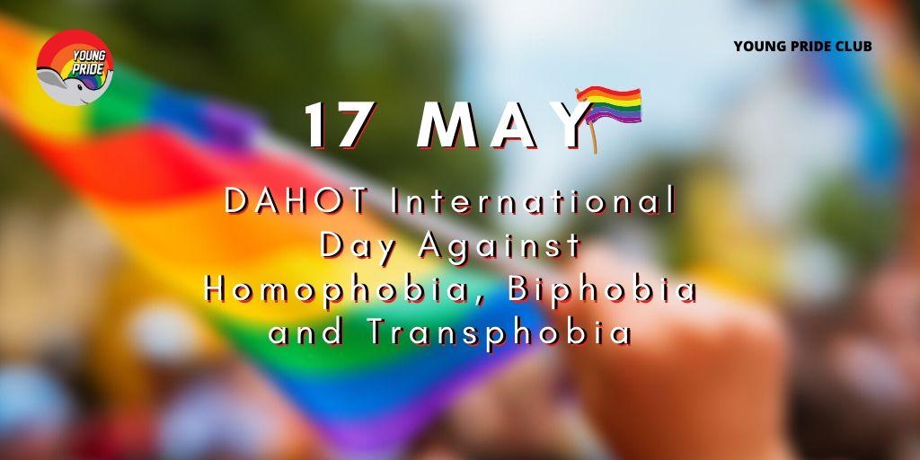 17 พฤษภาคม วันสากลเพื่อยุติการเกลียดกลัวการรักเพศเดียวกันการข้ามเพศ และการรักมากกว่าสองเพศ
